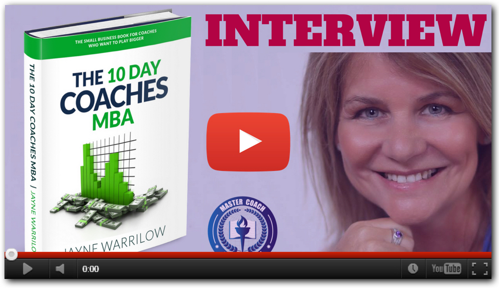 Creating a Life Coaching Business - jayne warrilow and the 10 day coaches mba interview with master coach university