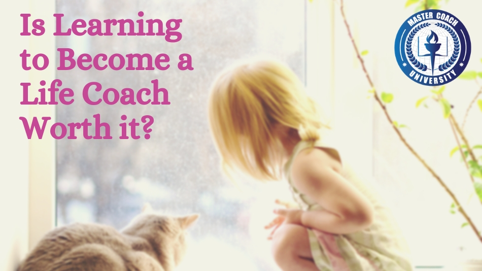 Is Learning to Become a Life Coach Worth it?