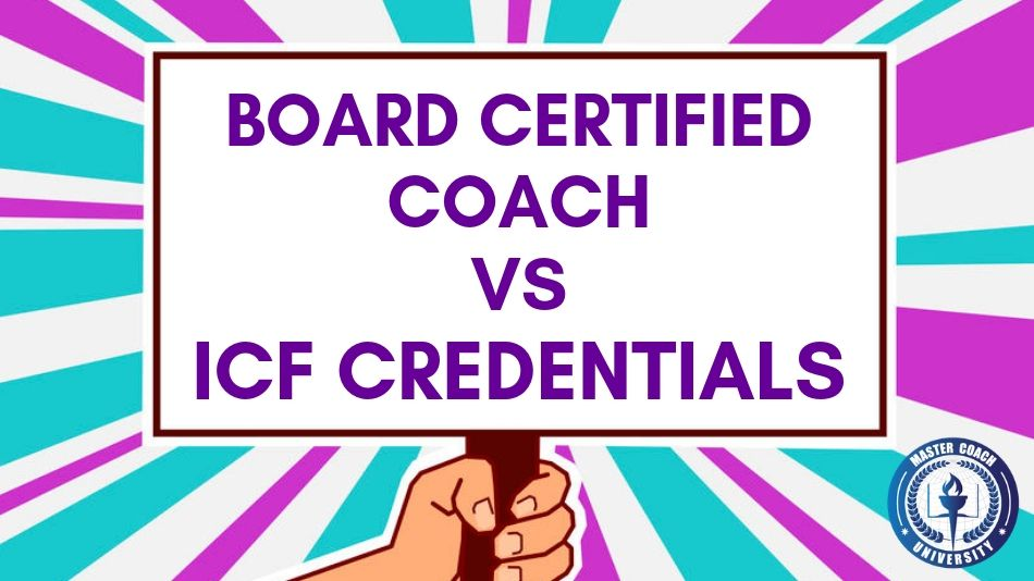Board Certified Coach vs ICF Credentials