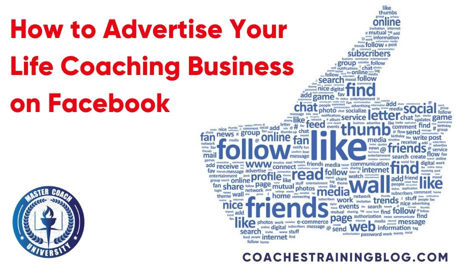 How to Advertise Your Life Coaching Business on Facebook