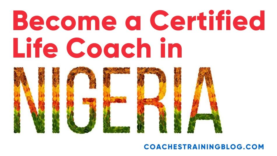 How do you become a certified life coach in Nigeria with the ICF?