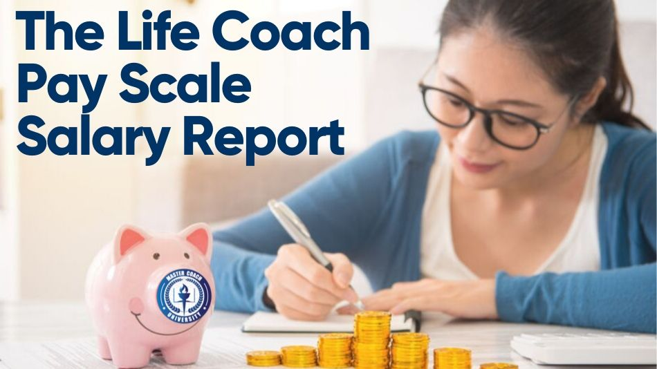 The Life Coach Pay Scale Salary Report