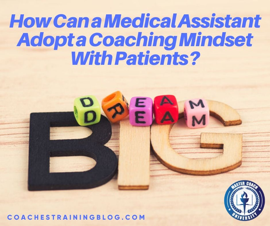 How Can a Medical Assistant Adopt a Coaching Mindset With Patients?