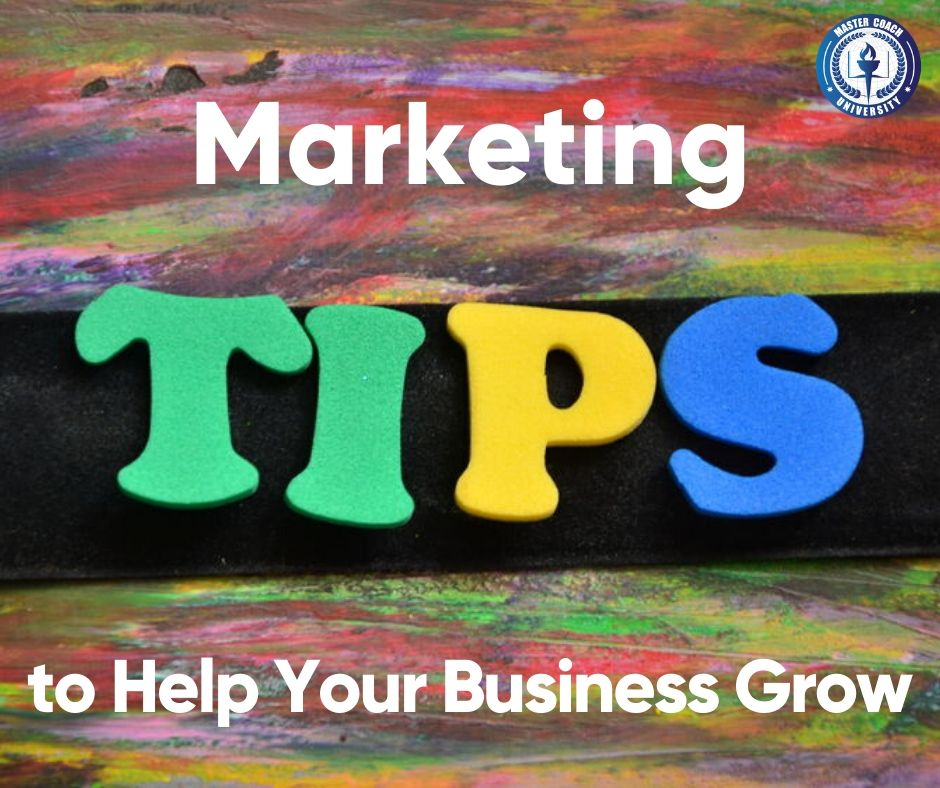 Life Coaching Marketing Tips to Help Your Business Grow