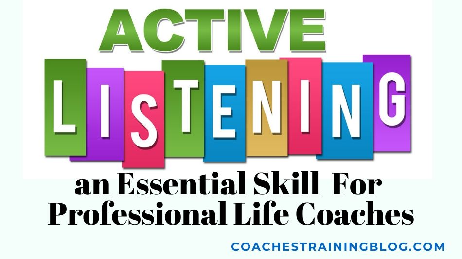 Active Listening, an Essential Skill For Professional Life Coaches