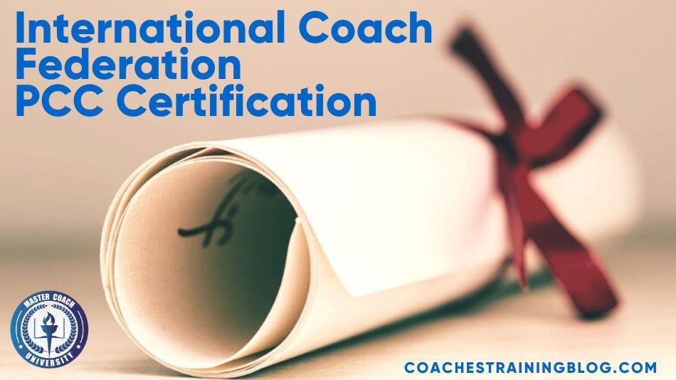 The ICF PCC Certification: The Right Path to a Successful Coaching Career