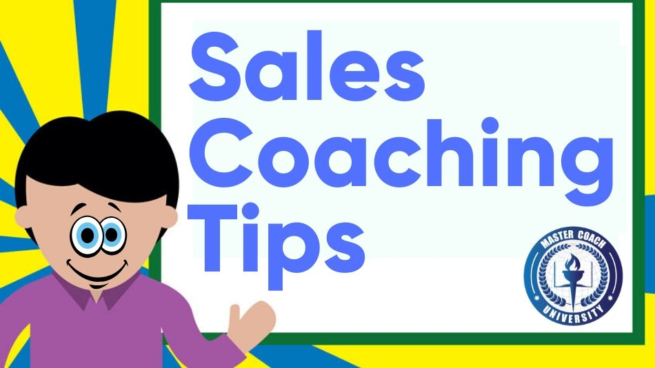 Eight Sales Coaching Tips to Improve Your Effectiveness as a Sales Manager