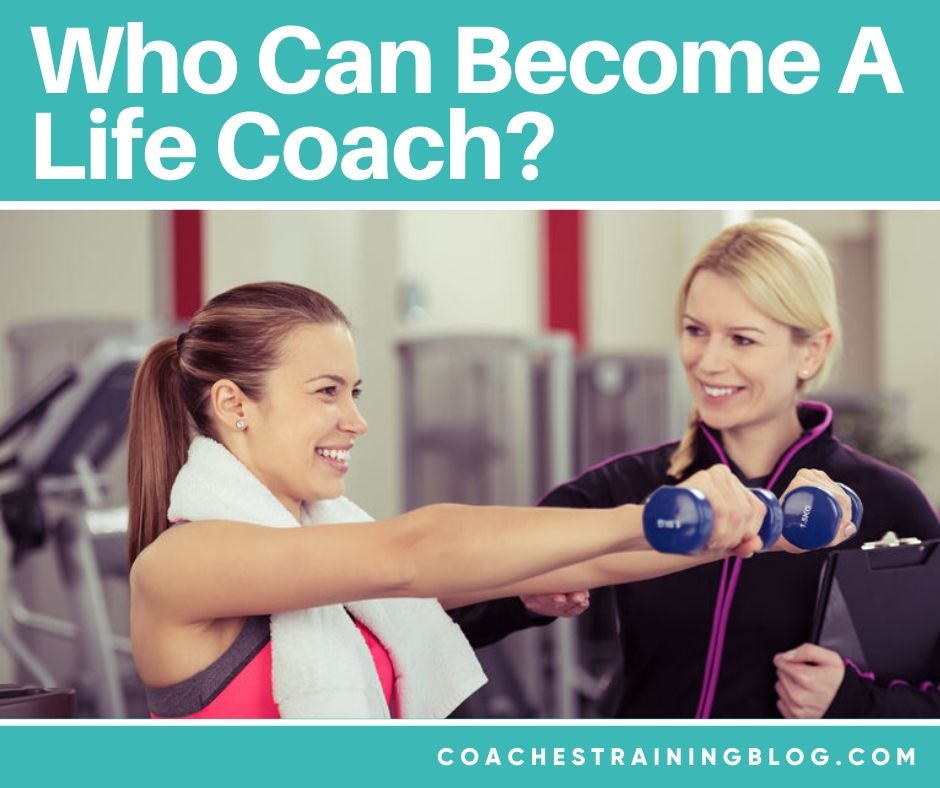 Be a Coach: Who Can Become A Life Coach?