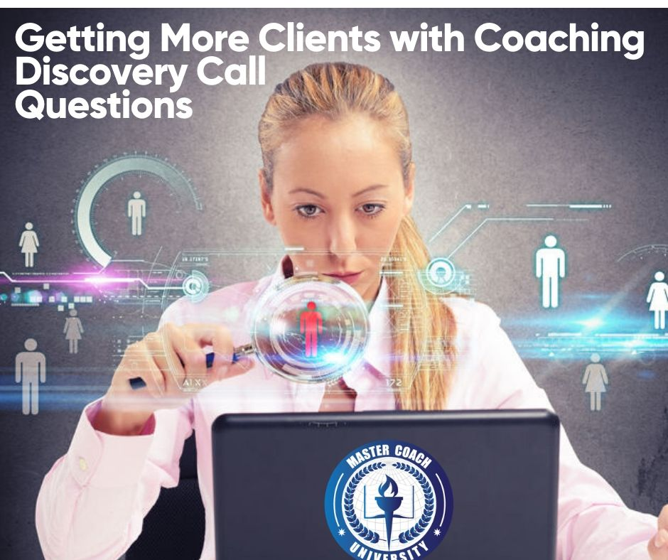 Getting More Clients with Coaching Discovery Call Questions