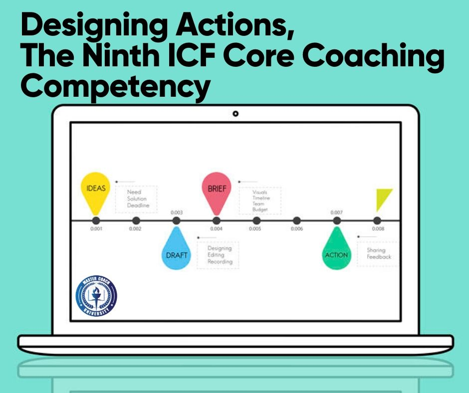 Designing Actions, The Ninth ICF Core Coaching Competency