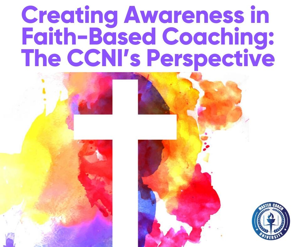 Creating Awareness in Faith-Based Coaching: The CCNI's Perspective