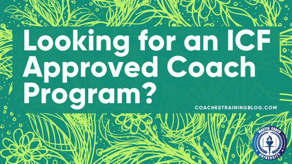 Training Program Search Service (TPSS) : Looking for an ICF Approved Coach Program?