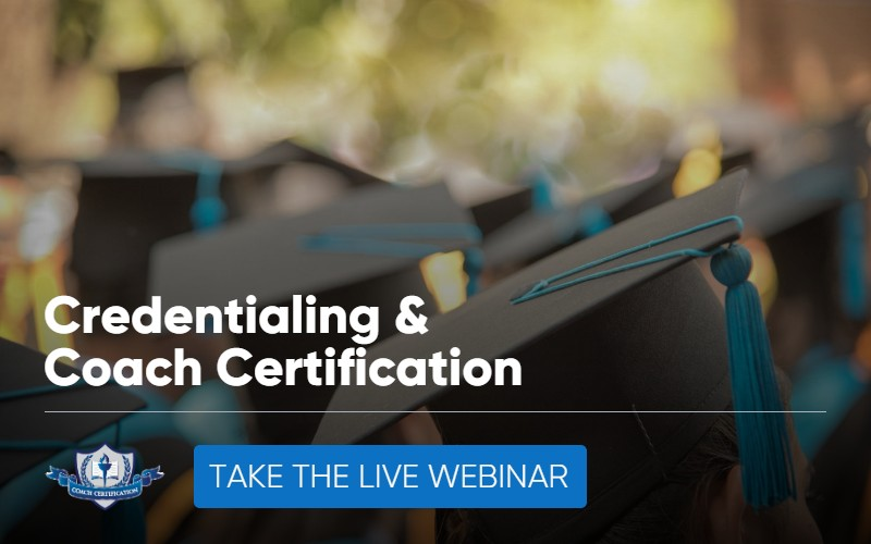 During the webinar, I'll cover how you can gain an ICF Credential in a matter of months. Click HERE now to attend the webinar.)