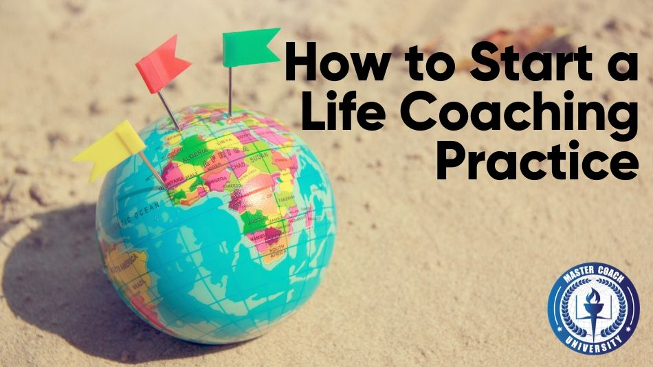How to Start a Life Coaching Practice