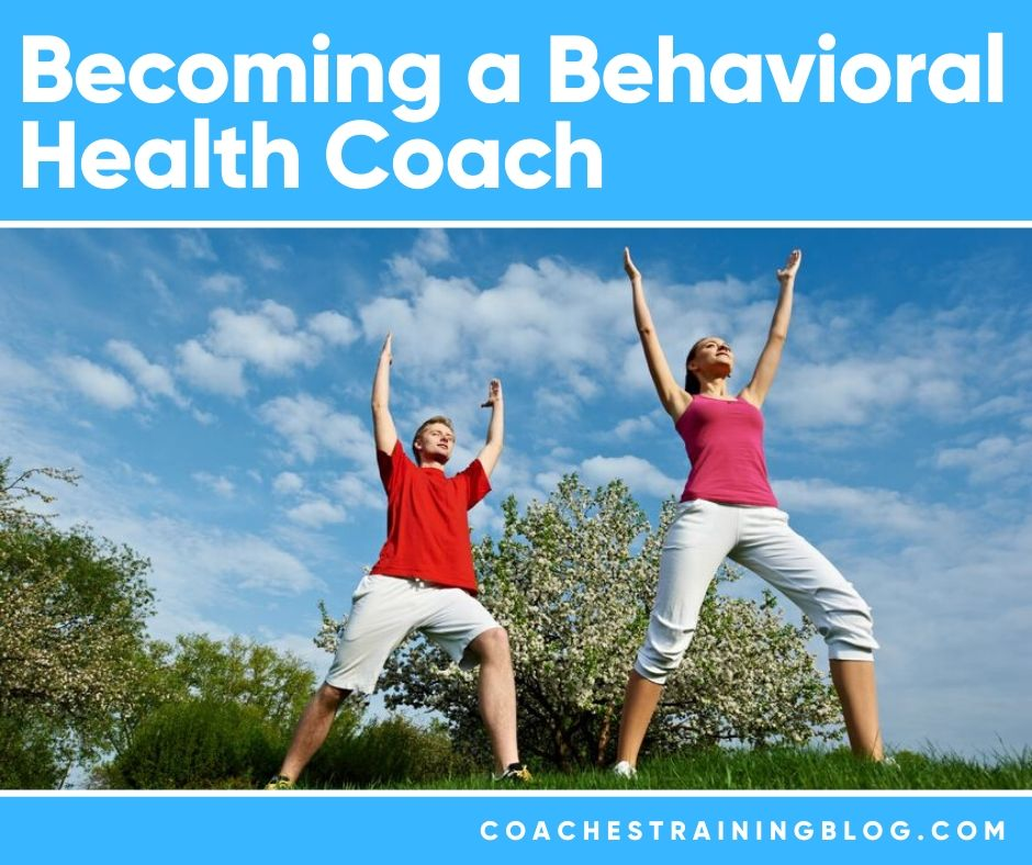 Certification For Coaching- Becoming a Behavioral Health Coach