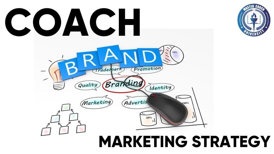 How to Create the Right Coach Brand Marketing Strategy