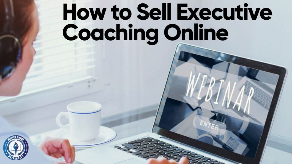 How to Sell Executive Coaching Online