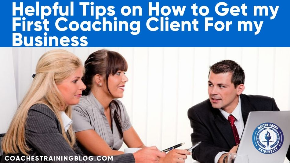 how to get my first coaching client, Life Coaching Business