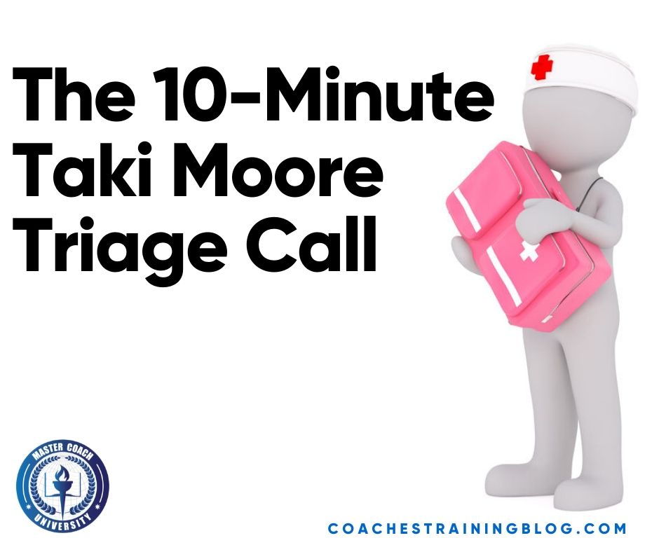 The 10-Minute Taki Moore Triage Call