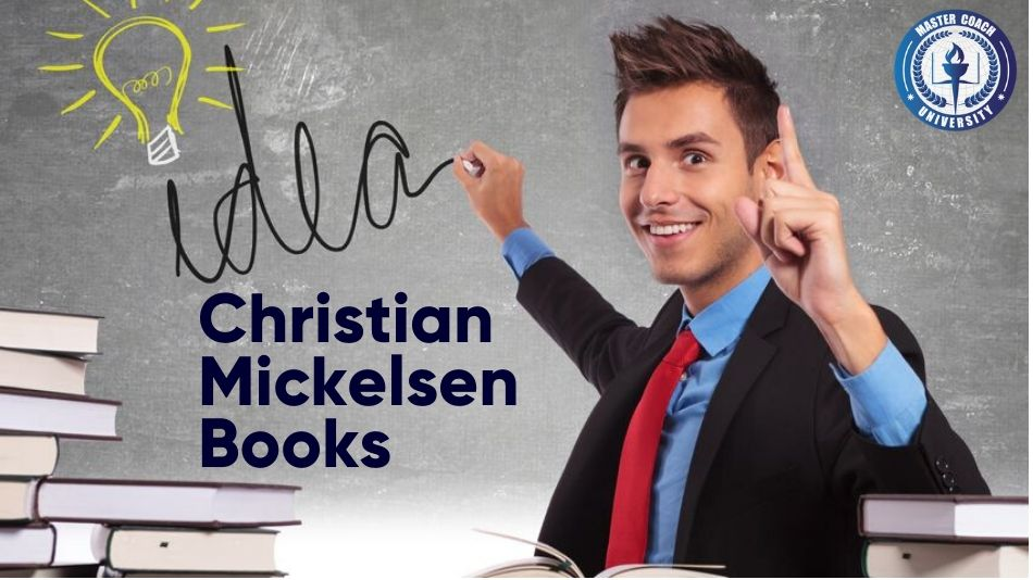 Christian Mickelsen Books For Your Coaching Toolkit