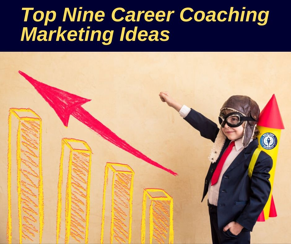 Career Coach Marketing – Nine Marketing Ideas to Attract Coaching Clients