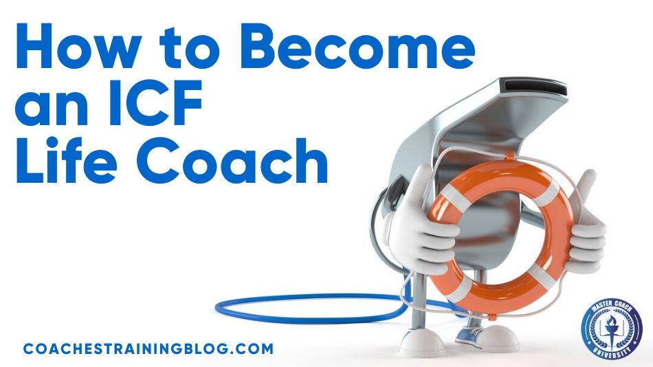 How to Become an ICF Life Coach