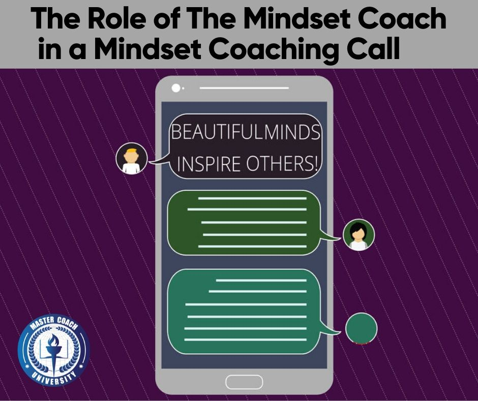 The Role of The Mindset Coach in a Mindset Coaching Call