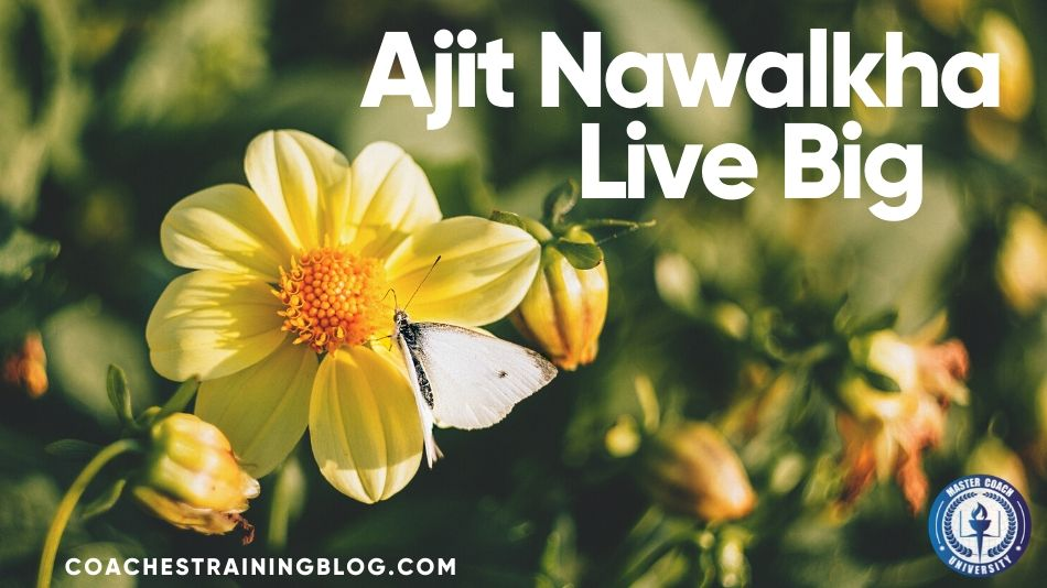 Taking Your Coaching Business to a New Level With Ajit Nawalkha Live Big