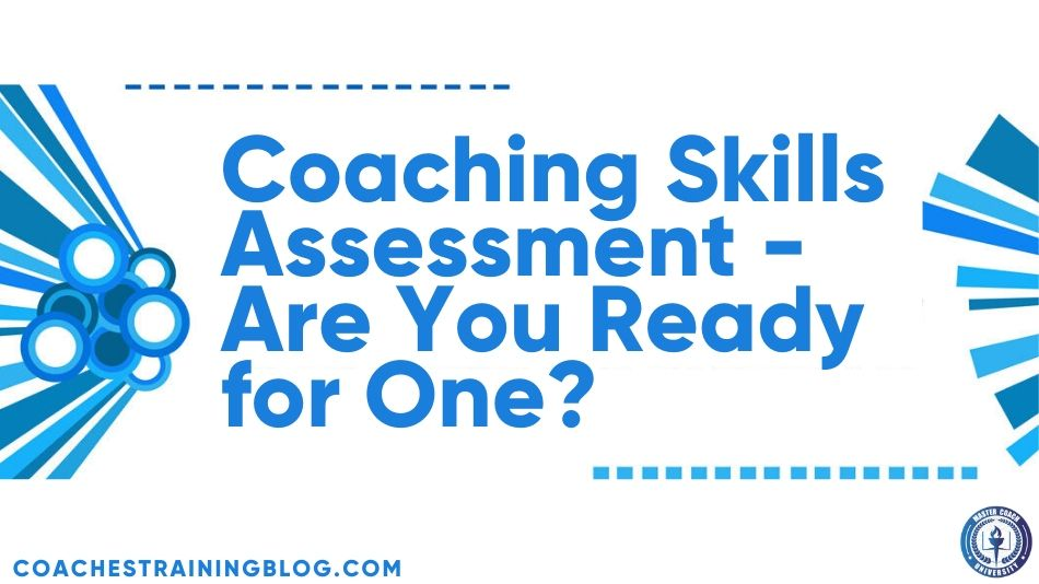 Coaching Skills Assessment - Are You Ready for One?