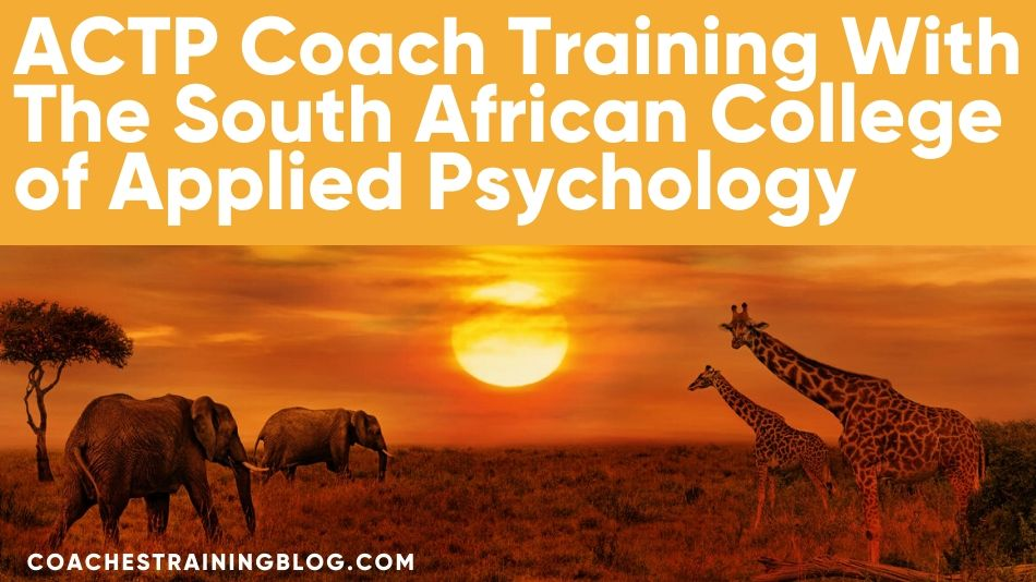 ACTP Coach Training With The South African College of Applied Psychology