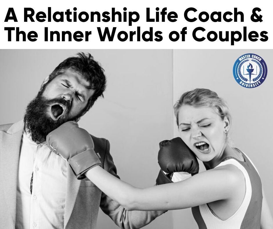 A Relationship Life Coach & The Inner Worlds of Couples