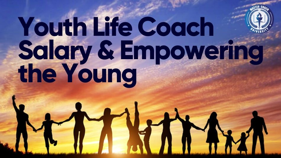 Youth Life Coach Salary & Empowering the Young