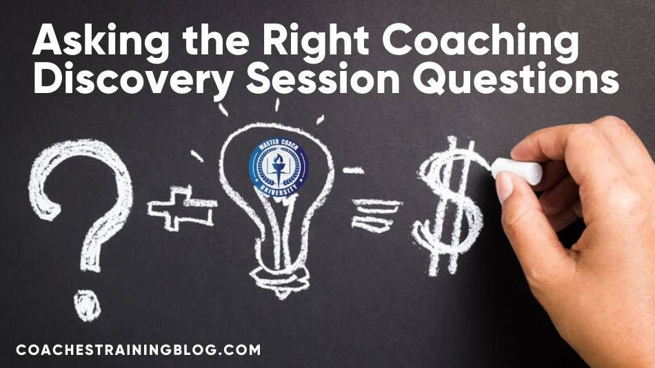 Asking the Right Coaching Discovery Session Questions
