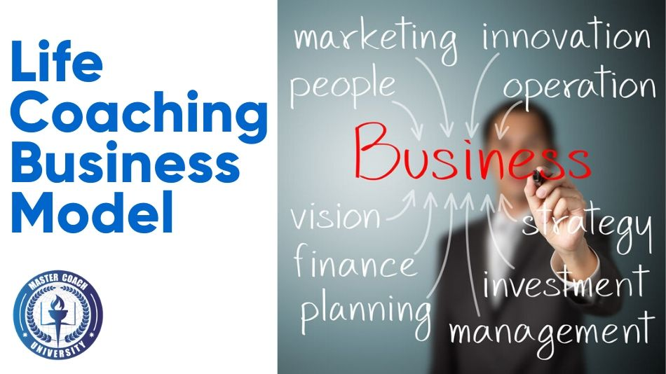 The Ideal Life Coaching Business Model to Help Get Your Business to The Next Level