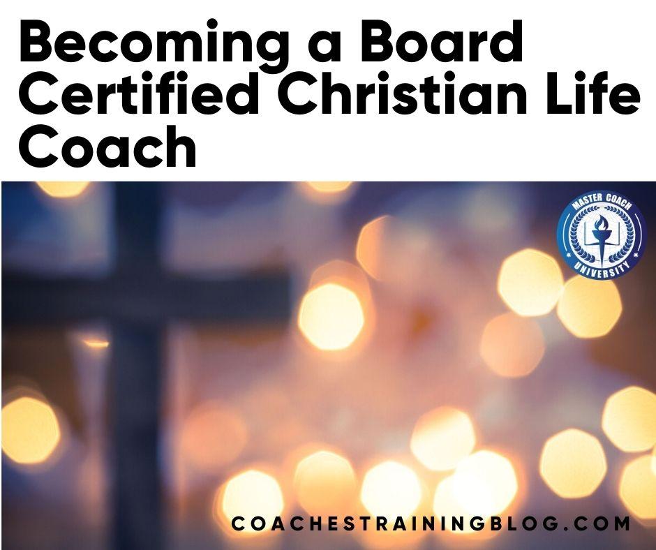 Becoming a Board Certified Christian Life Coach