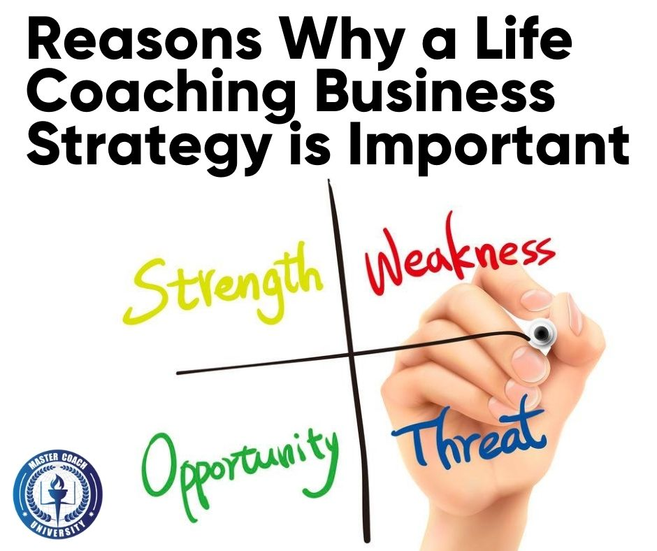 Reasons Why a Life Coaching Business Strategy is Important