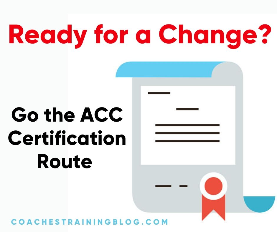 Ready for a Change? Go the ACC Certification Route