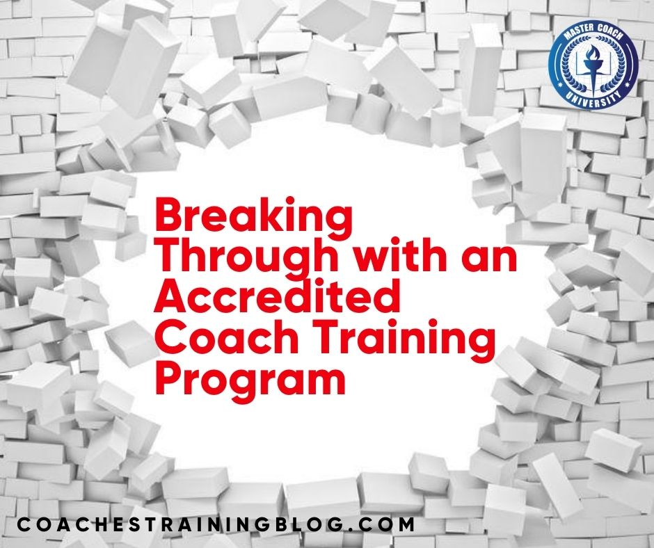 Breaking Through with an Accredited Coach Training Program