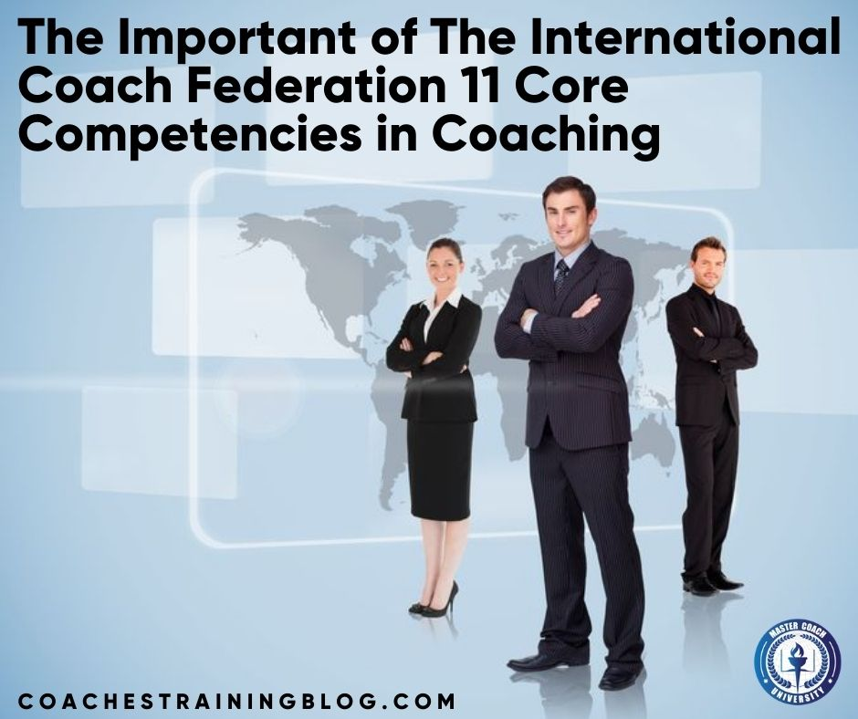 The Important of The International Coach Federation 11 Core Competencies in Coaching