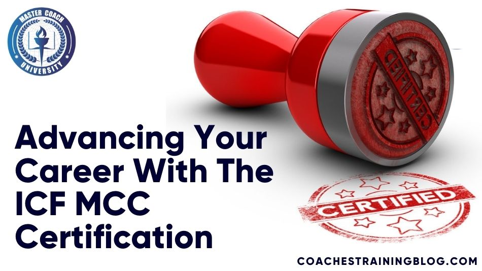 Advancing Your Career With The ICF MCC Certification