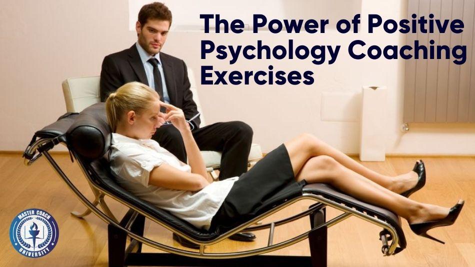 The Power of Positive Psychology Coaching Exercises