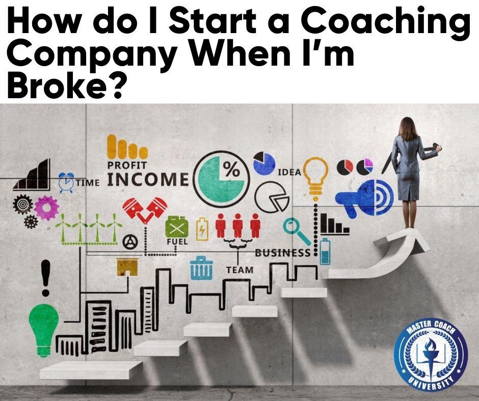How do I Start a Coaching Company When I'm Broke?