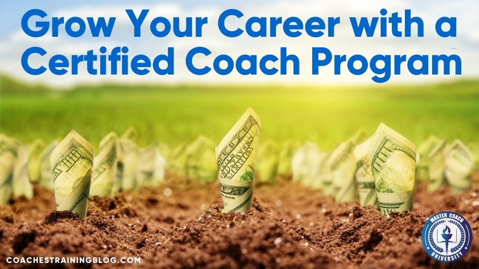 Grow Your Career with a Certified Coach Program