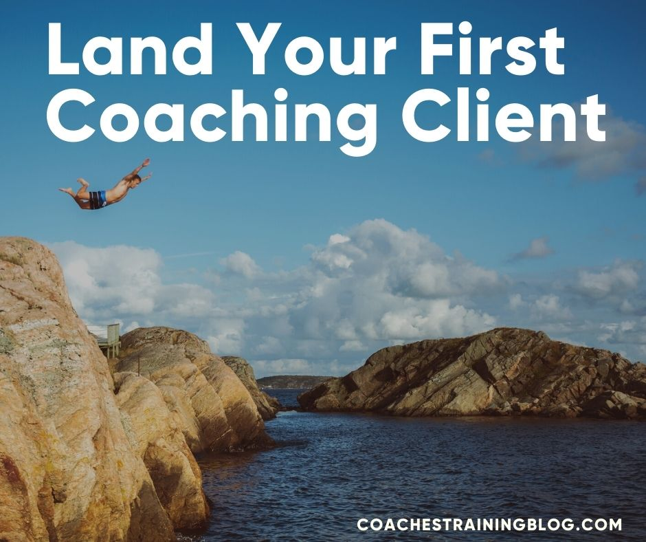 7 Great Steps on How to Land Your First Coaching Client
