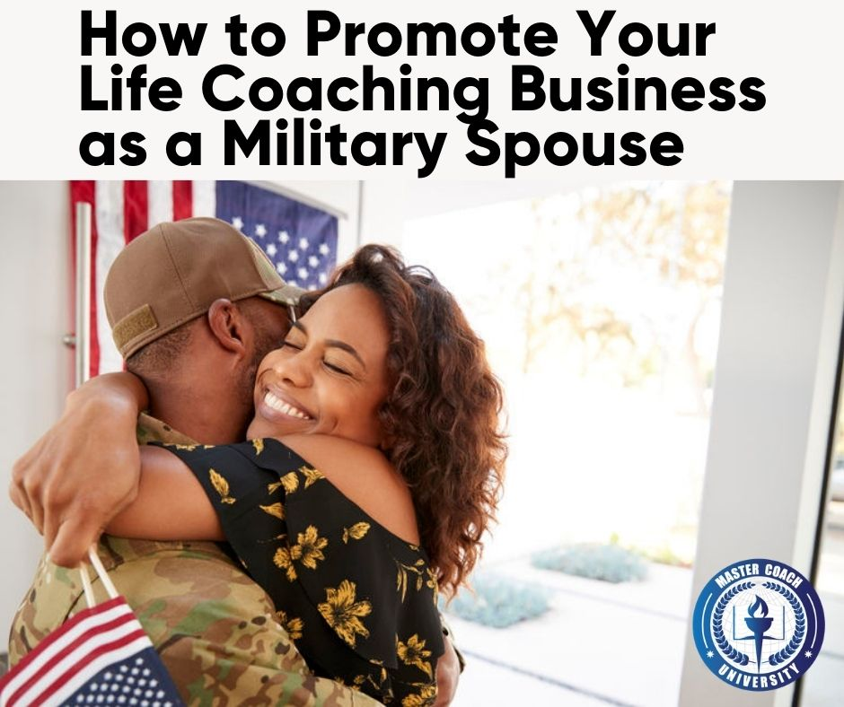 How to Promote Your Life Coaching Business as a Military Spouse