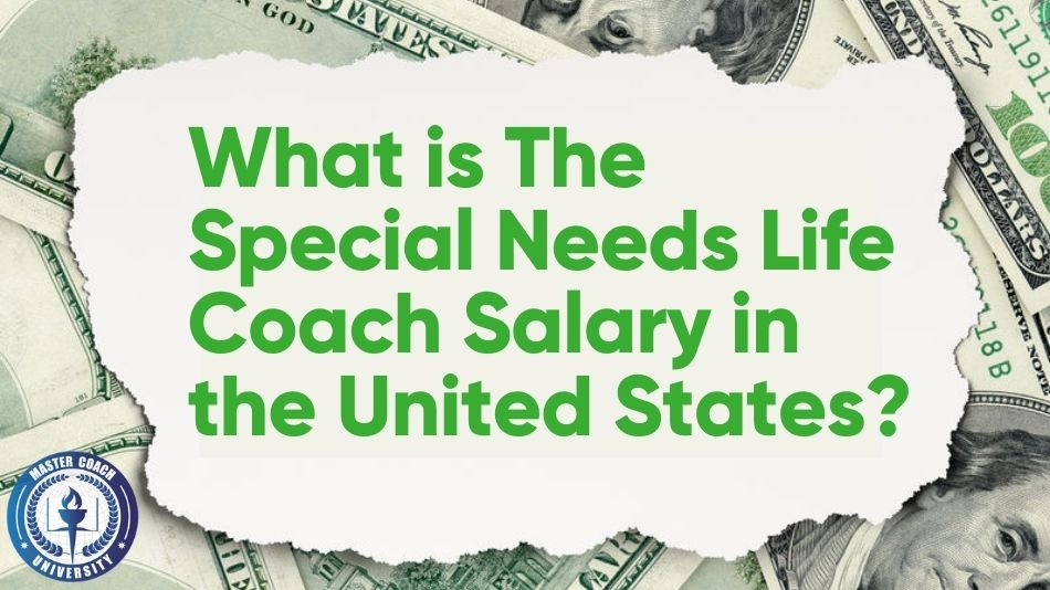 What is The Special Needs Life Coach Salary in the United States?
