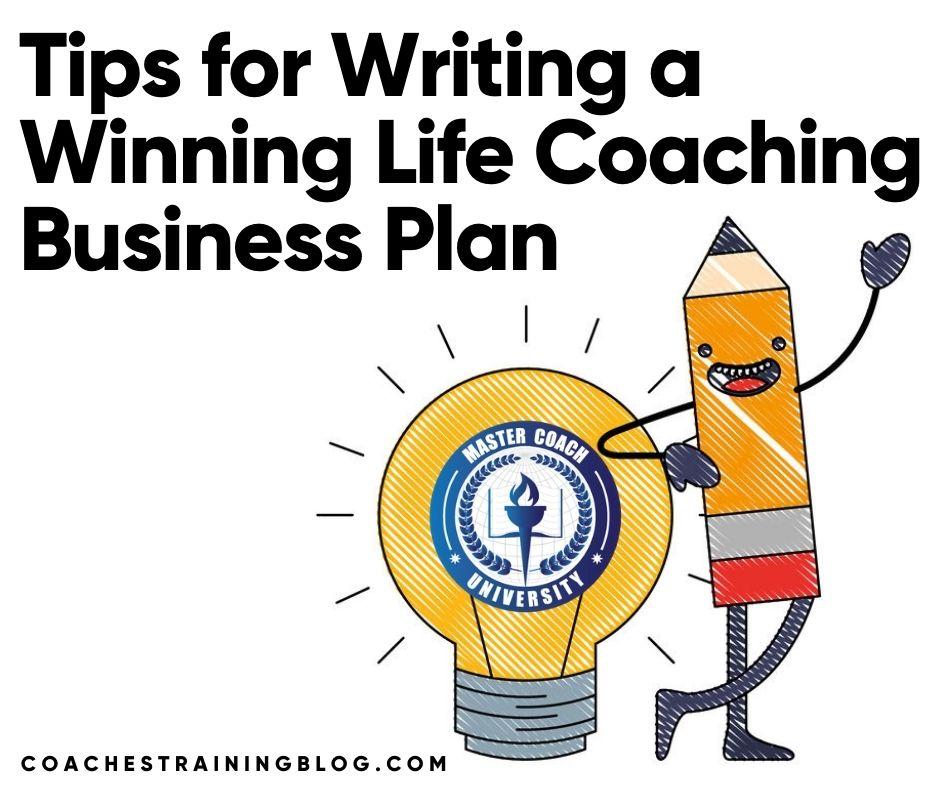Tips for Writing a Winning Life Coaching Business Plan