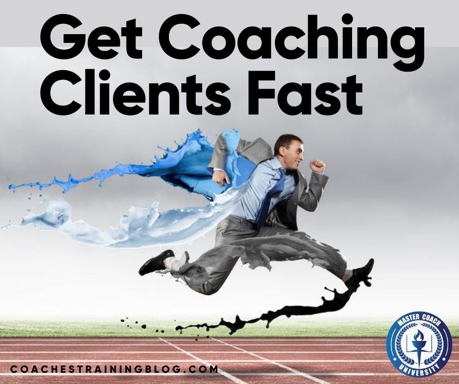 How to Get Coaching Clients Fast When Starting Out in Your Coaching Practice