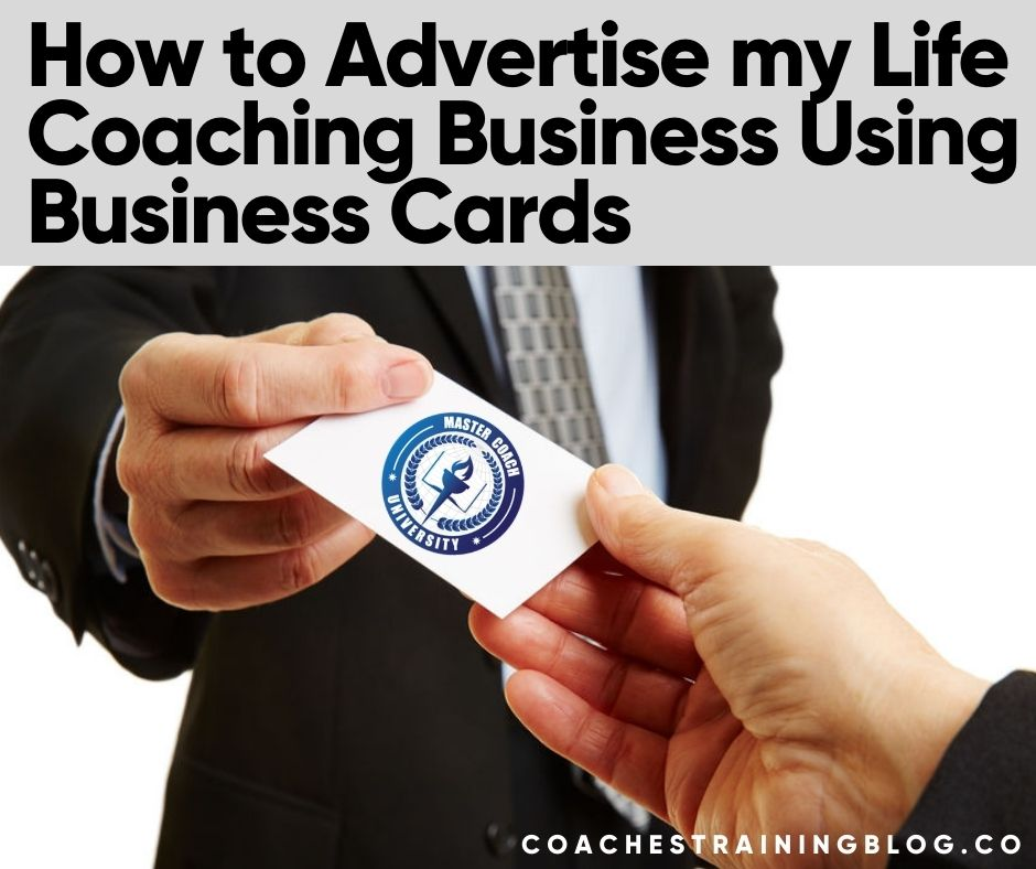 How to Advertise my Life Coaching Business Using Business Cards