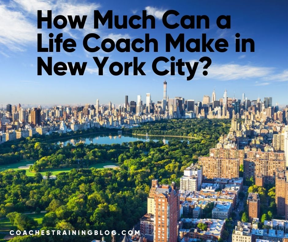 Life Coach Salary NYC – How Much Can a Life Coach Make in New York City?